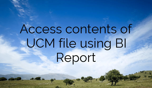 Access contents of UCM file using BI Report