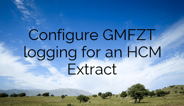 Configure GMFZT logging for an HCM Extract