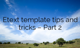 Etext template tips and tricks – Part 2