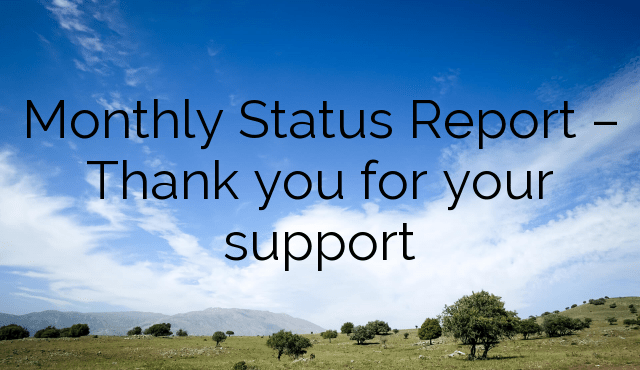 Monthly Status Report – Thank you for your support