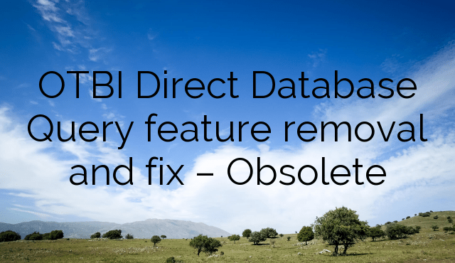 OTBI Direct Database Query feature removal and fix – Obsolete