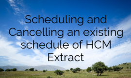 Scheduling and Cancelling an existing schedule of HCM Extract