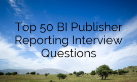 Top 50 BI Publisher Reporting Interview Questions