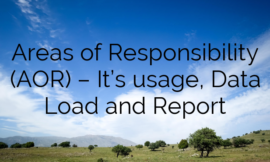 Areas of Responsibility (AOR) – It's usage, Data Load and Report