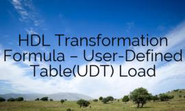 HDL Transformation Formula – User-Defined Table(UDT) Load