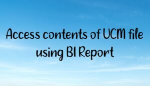 Read more about the article Access contents of UCM file using BI Report