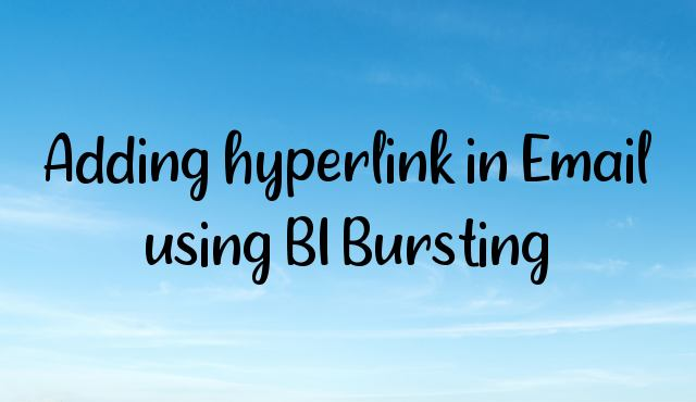 Adding hyperlink in Email using BI Bursting