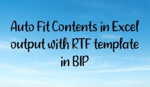 Auto Fit Contents in Excel output with RTF template in BIP