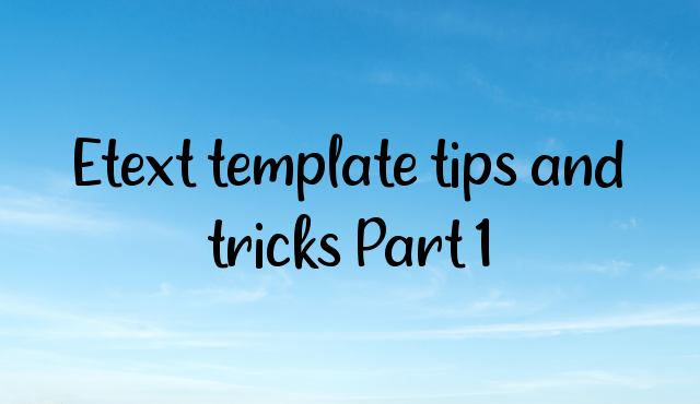 Etext template tips and tricks Part 1