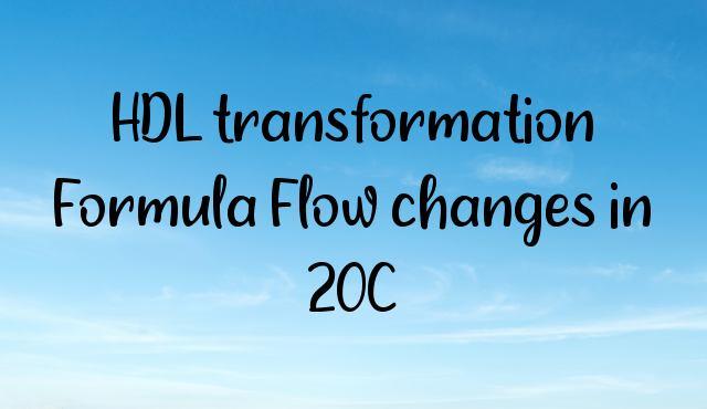 HDL transformation Formula Flow changes in 20C
