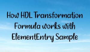 How HDL Transformation Formula works with ElementEntry Sample