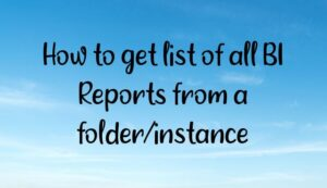 How to get list of all BI Reports from a folder/instance