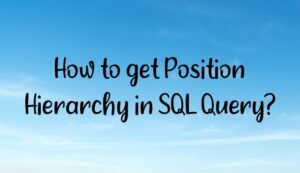 How to get Position Hierarchy in SQL Query?