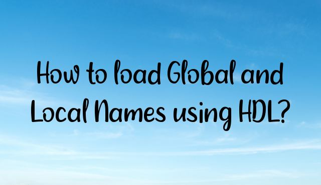 How to load Global and Local Names using HDL?