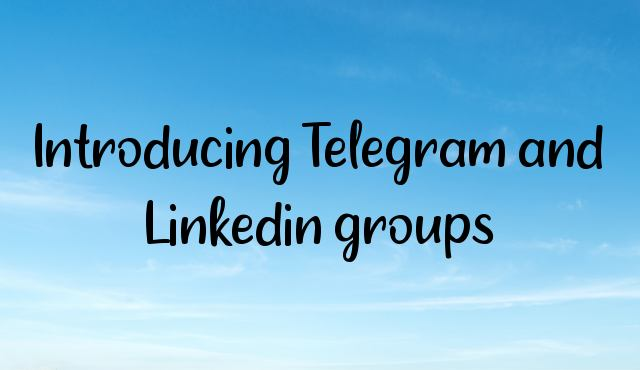 Introducing Telegram and Linkedin groups