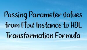 Passing Parameter values from Flow Instance to HDL Transformation Formula