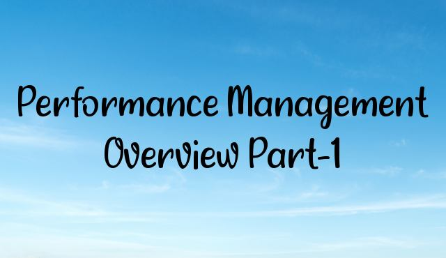 Performance Management Overview Part-1