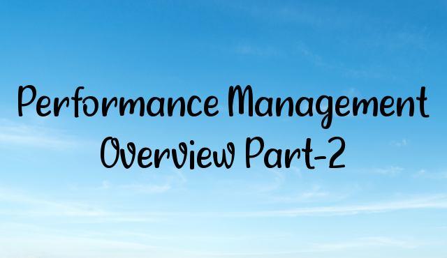 Performance Management Overview Part-2