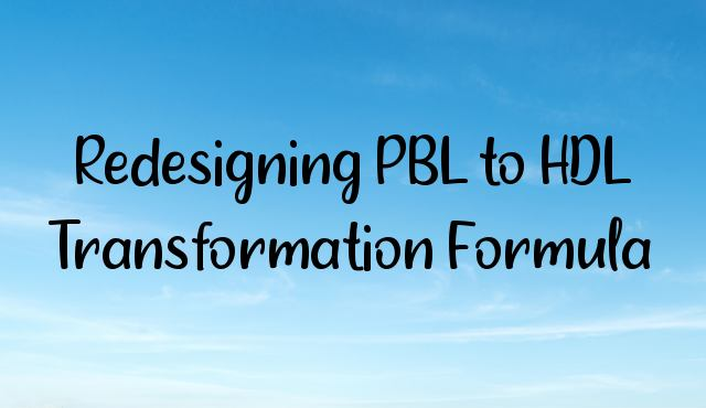 Redesigning PBL to HDL Transformation Formula