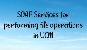 SOAP Services for performing file operations in UCM