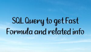 Read more about the article SQL Query to get Fast Formula and related info