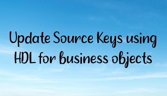 Update Source Keys using HDL for business objects