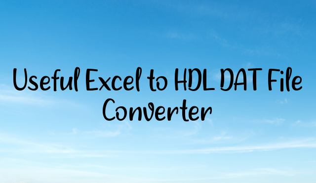 Useful Excel to HDL DAT File Converter