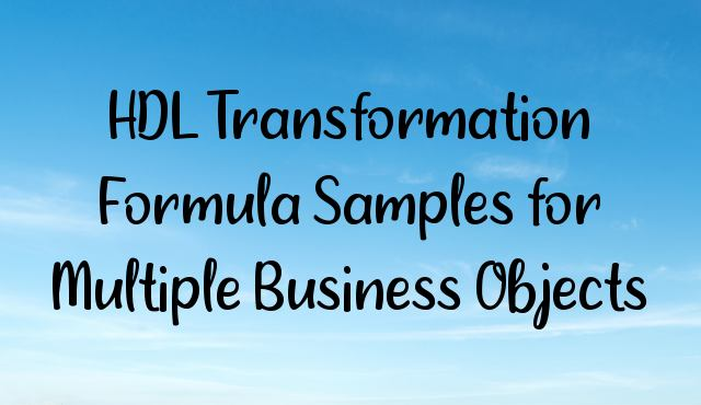 HDL Transformation Formula Samples for Multiple Business Objects