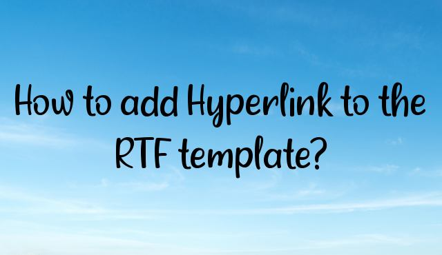 You are currently viewing How to add Hyperlink to the RTF template?