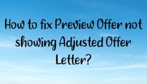 Read more about the article How to fix Preview Offer not showing Adjusted Offer Letter?