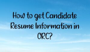 Read more about the article How to get Candidate Resume Information in ORC?