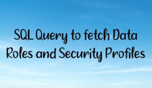sql query to fetch data roles and security profiles 300x173 - Homepage